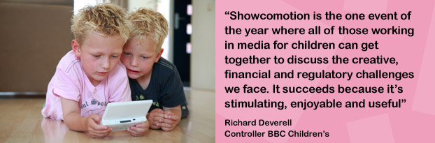 """Showcomotion is about networking with like-minded people in an atmosphere of learning.  There couldn't be a better way to develop new ideas and build new relationships in these difficult times..."" Julian Scott, Head of Children's Programming Coolabi plc  and Chair of the BAFTA Children's Committee"